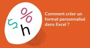 Formation Excel sur la personnalisation des formats