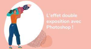 Formation Photoshop à distance - créer un effet double exposition