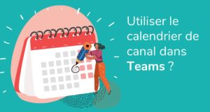 Formation Teams à distance : comment utiliser le calendrier de canal ?