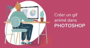 Formation Photoshop - comment créer un gif animé dans Photoshop